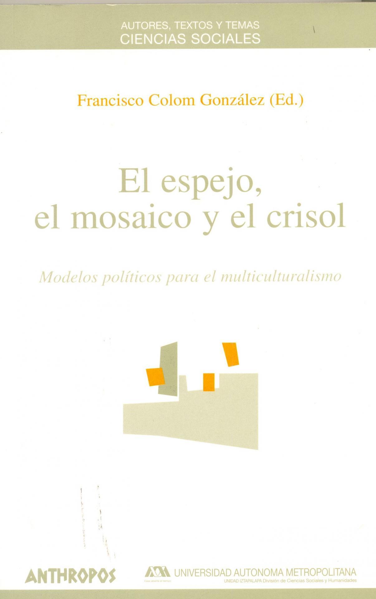 EL ESPEJO, EL MOSAICO Y EL CRISOL. Colom, F.