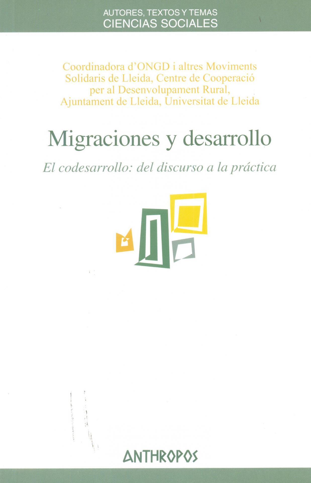 MIGRACIONES Y DESARROLLO. El codesarrollo: del discurso a la práctica.  Coordinadora d'ONGD i altres Moviments Solidaris de Lleida et al.