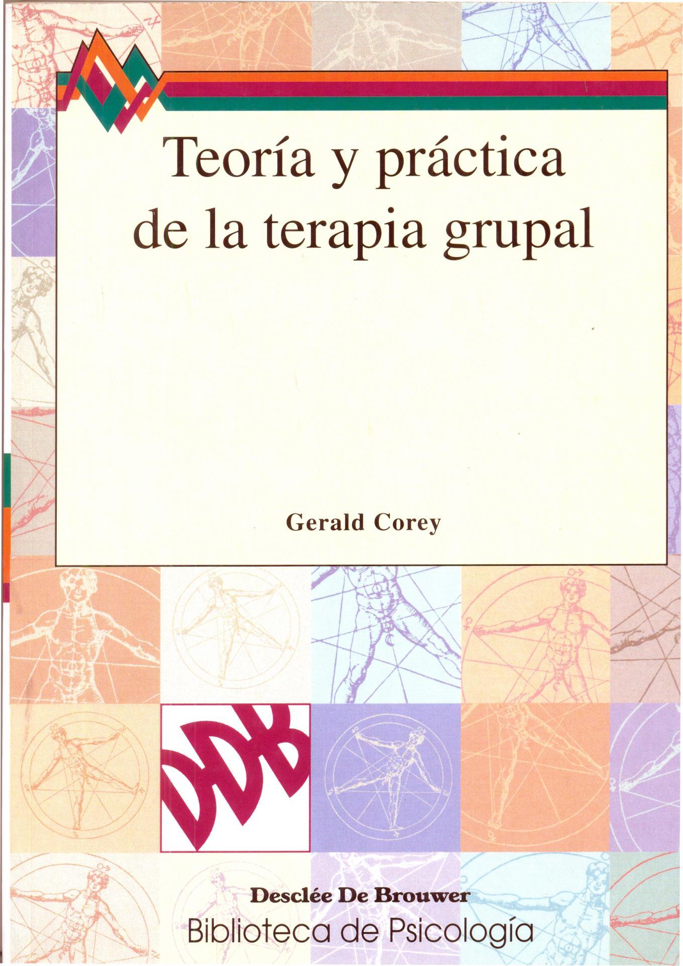 TEORÍA Y PRÁCTICA DE LA TERAPIA GRUPAL.  Corey, G.