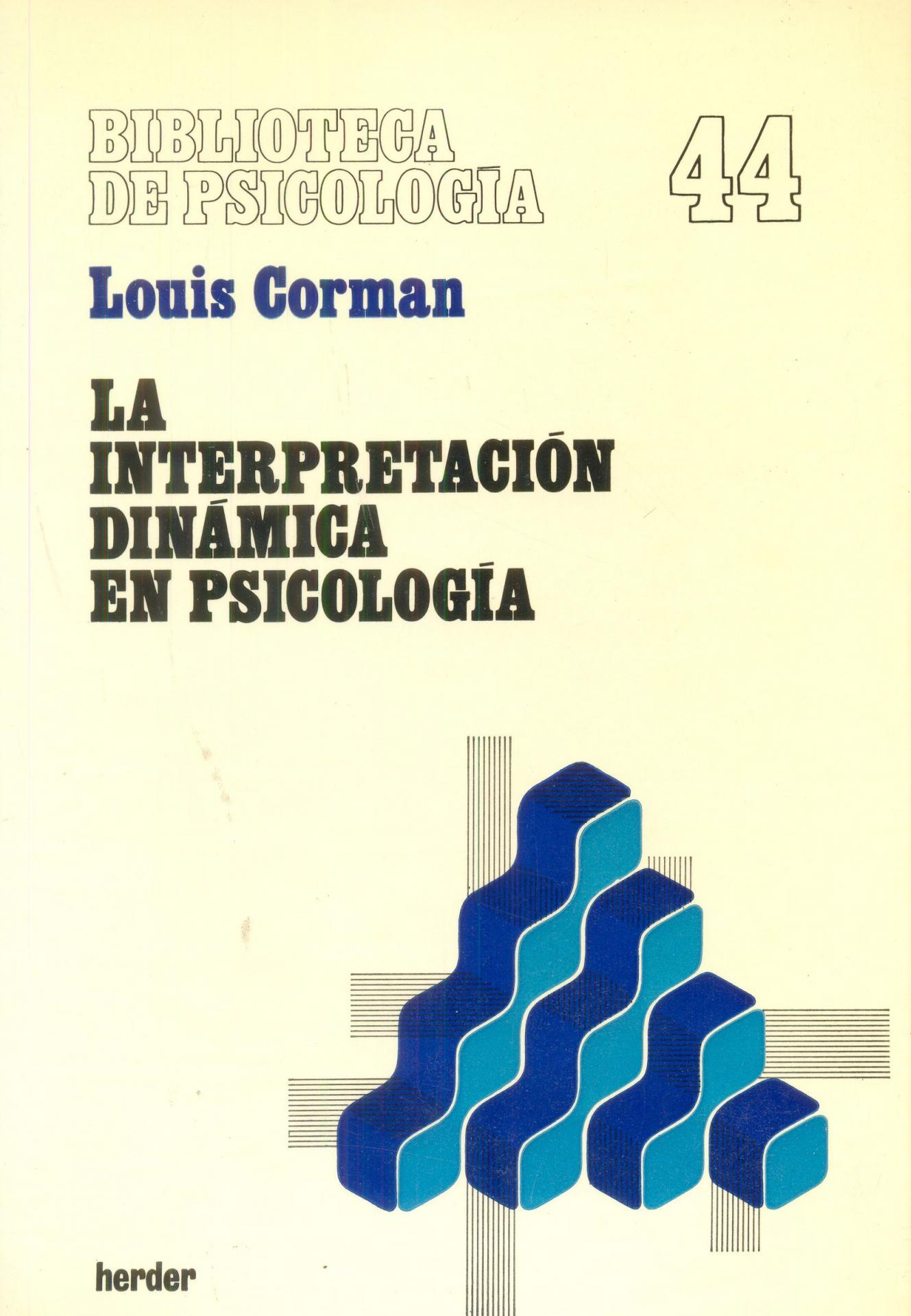 LA INTERPRETACIÓN DINÁMICA EN PSICOLOGÍA. Corman, L.