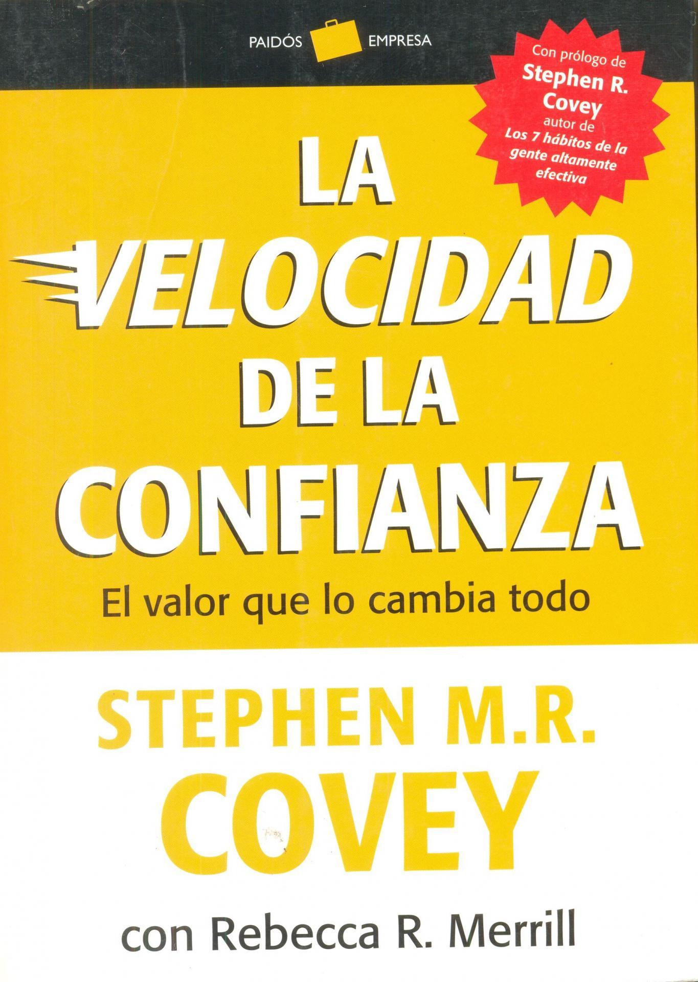 LA VELOCIDAD DE LA CONFIANZA. El valor que lo  cambia todo. Covey, S.