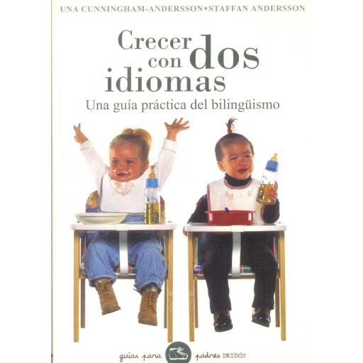 CRECER CON DOS IDIOMAS. Una guía práctica del bilingüismo. Cunningham, U.