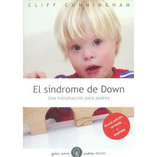 EL SÍNDROME DE DOWN. Una introducción para los padres. Cunninngham, C.