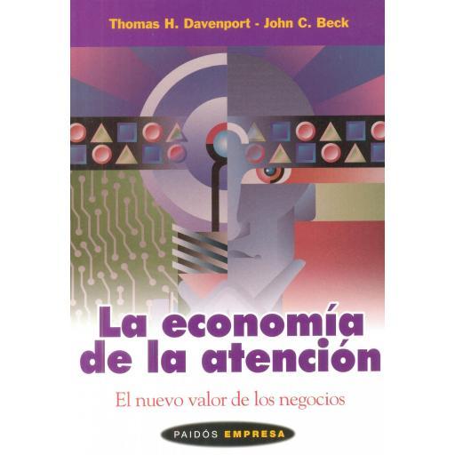 LA ECONOMÍA DE LA ATENCIÓN. El nuevo valor de los negocios. Davenport, T; Beck, J.C.