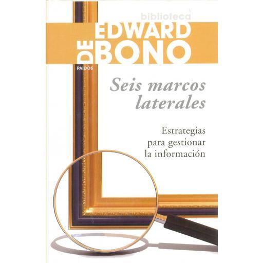 SEIS MARCOS LATERALES. Estrategias para gestionar la información. De Bono, E.