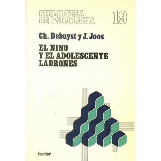 EL NIÑO Y EL ADOLESCENTE LADRONES.Debuyst, Ch y Joos, J.