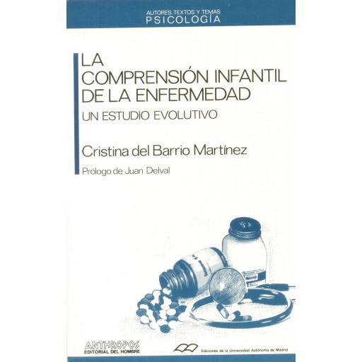 LA COMPRENSIÓN INFANTIL DE LA ENFERMEDAD. Un estudio evolutivo. Del Barrio, C.