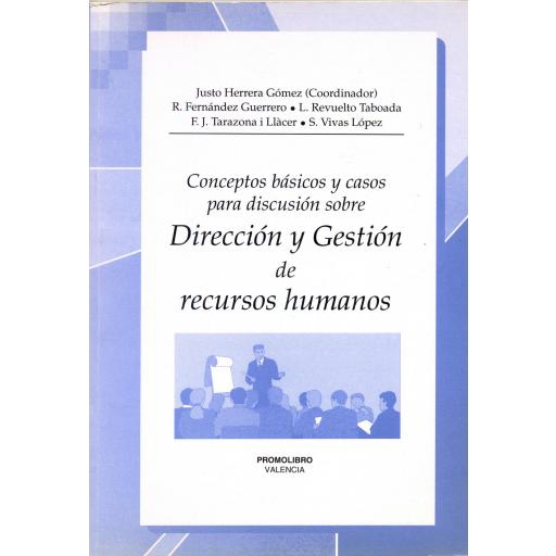 Conceptos básicos y casos para discusión sobre DIRECCIÓN Y GESTIÓN DE RECURSOS HUMANOS