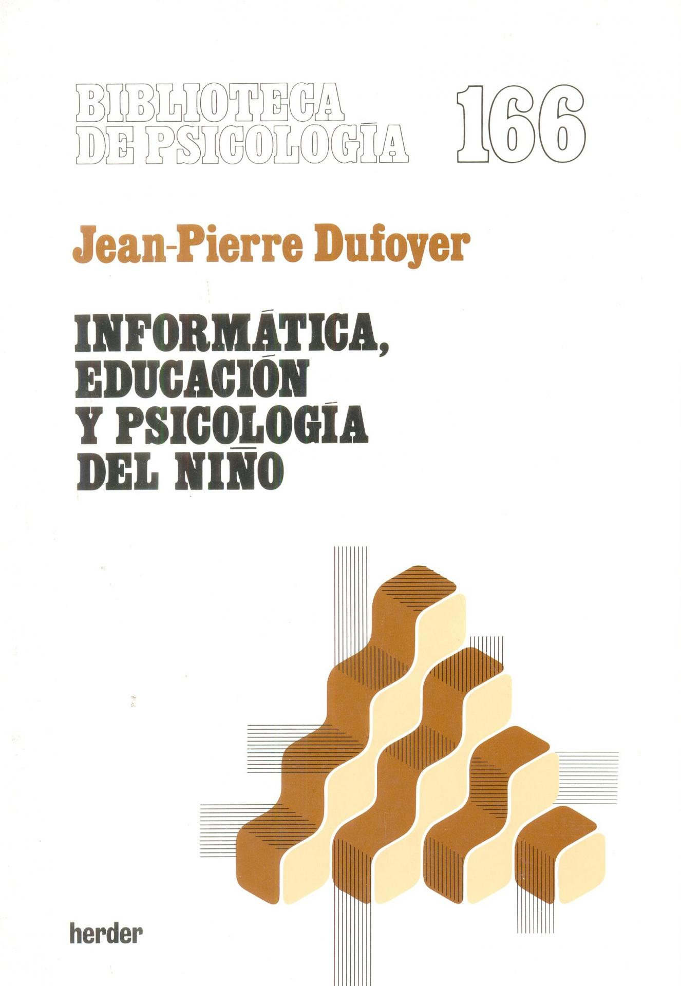 INFORMÁTICA, EDUCACIÓN Y PSICOLOGÍA DEL NIÑO. Dufoyer, J.P.
