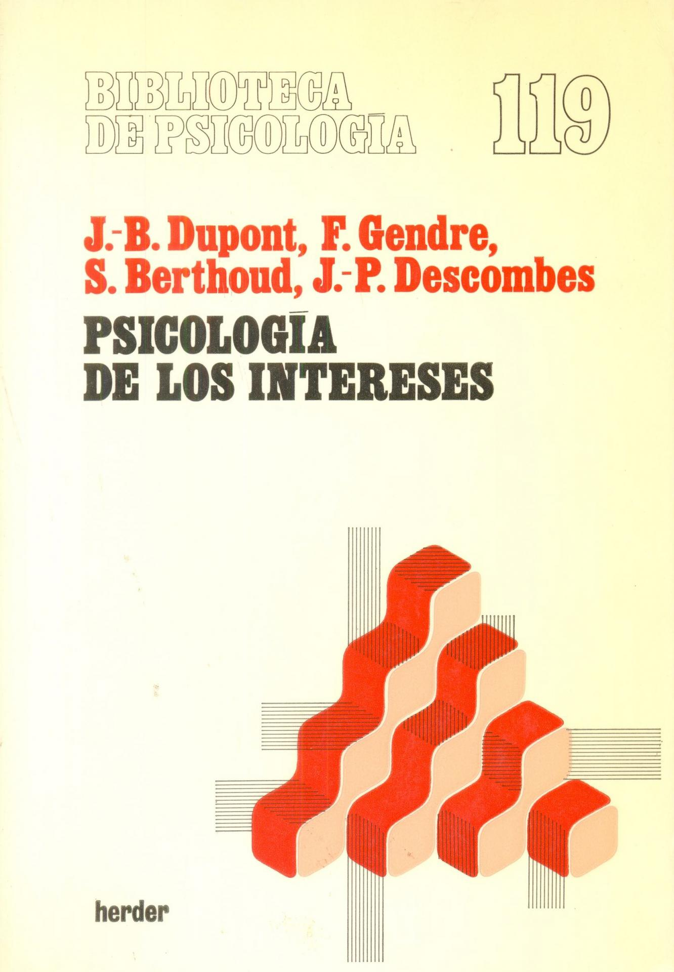 PSICOLOGÍA DE LOS INTERESES. Dupont, J.B; Gendre. F.