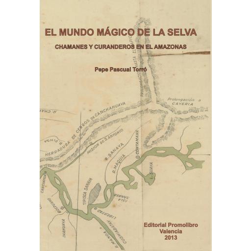 EL MUNDO MÁGICO DE LA SELVA. Chamanes y Curanderos en el Amazonas. (VERSIÓN DESCARGABLE)
