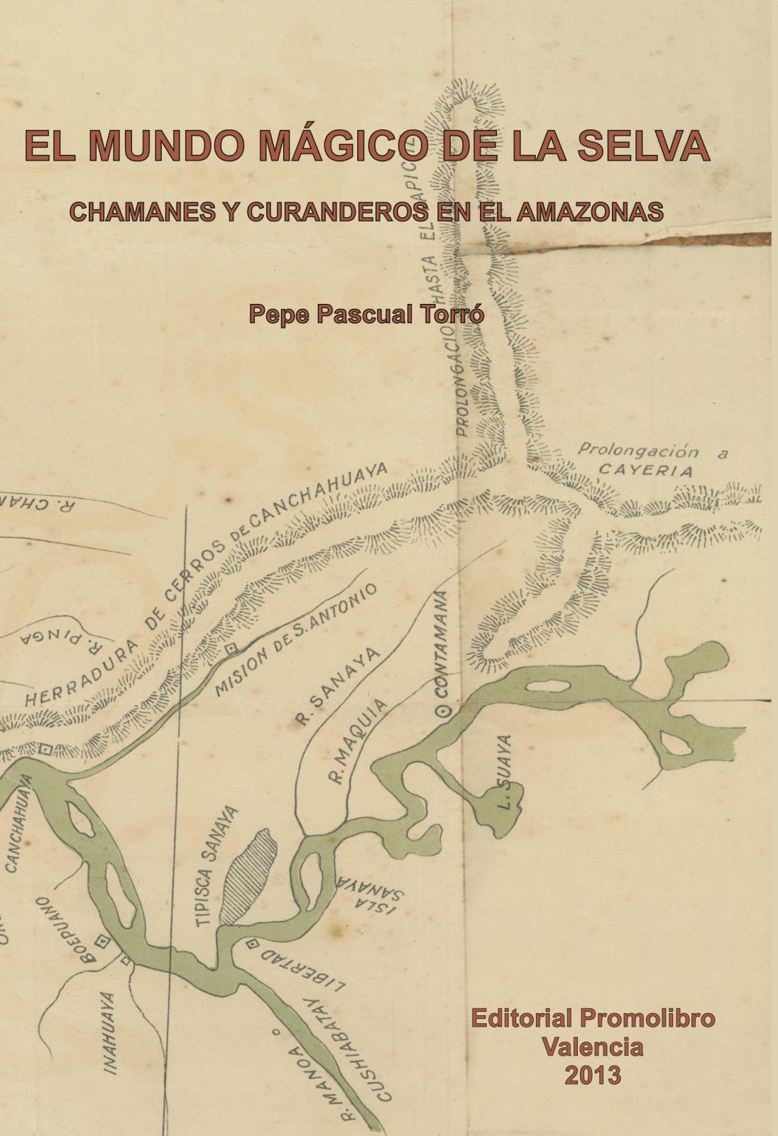 EL MUNDO MÁGICO DE LA SELVA. Chamanes y curanderos en el Amazonas.