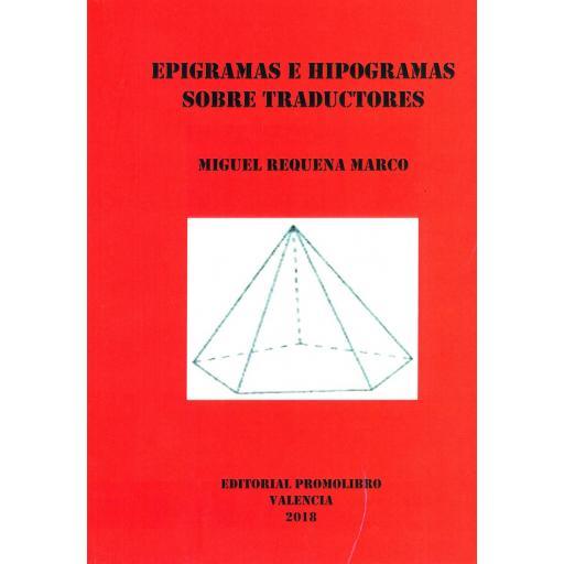 EPIGRAMAS E HIPOGRAMAS SOBRE TRADUCTORES. Requena Marco, M.