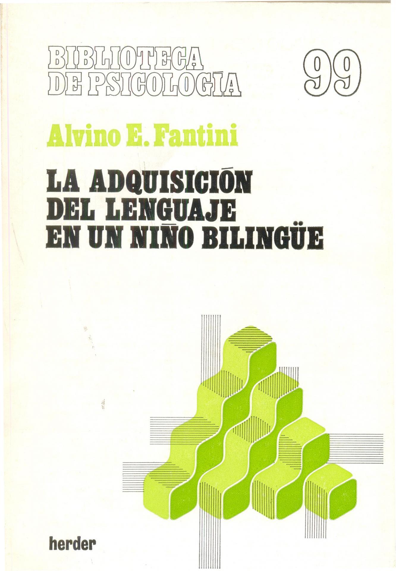 LA ADQUISICIÓN DEL LENGUAJE EN UN NIÑO BILINGÜE. Fantini, A.E.