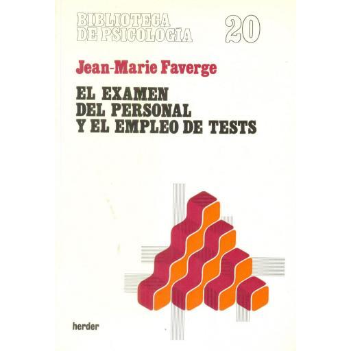 EL EXAMEN DEL PERSONAL Y EL EMPLEO DE TESTS. Faverge, J.M