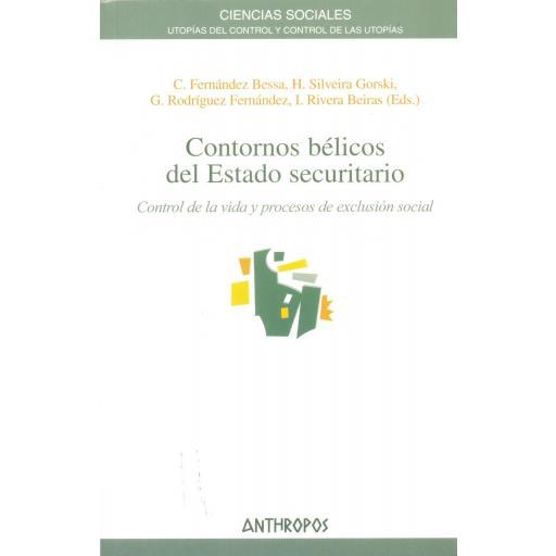 CONTORNOS BÉLICOS DEL ESTADO SECURITARIO. Control de la vida y de los procesos de exclusión social. Fernández, C. Silveira, H y otros.