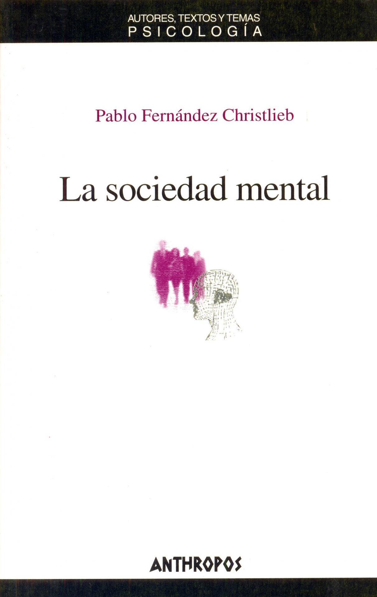 LA SOCIEDAD MENTAL. Fernández Christlieb, P.
