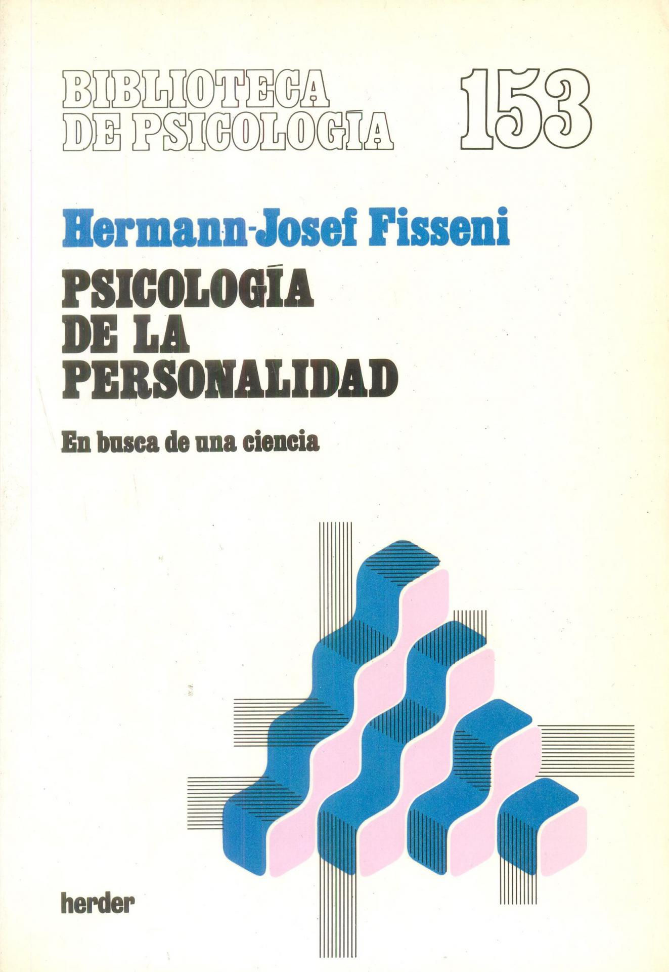PSICOLOGÍA DE LA PERSONALIDAD. En busca de  una ciencia. Fisseni. H.J.