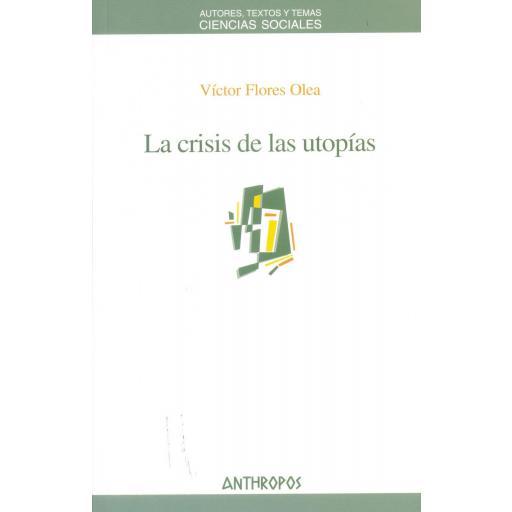 LA CRISIS DE LAS UTOPÍAS. Flores, V.