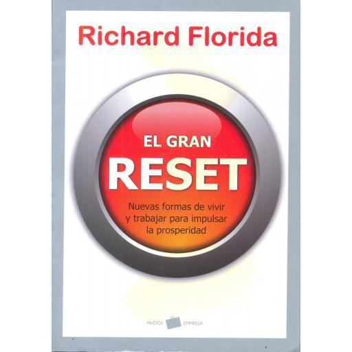 EL GRAN RESET. Nuevas formas de vivir y trabajar para impulsar la prosperidad. Florida, R.