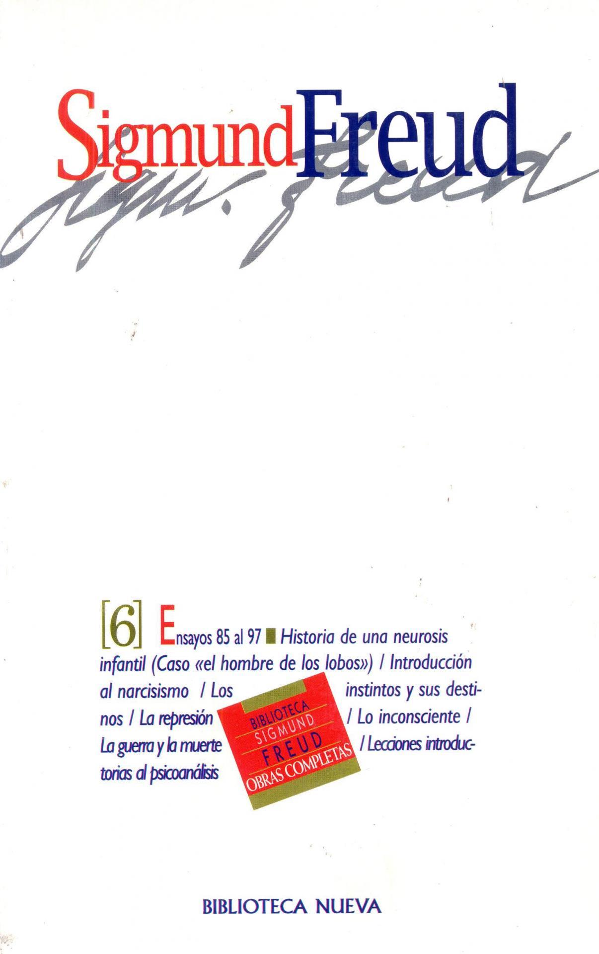"""6: ENSAYOS DEL 85 al 97. Historia de la neurosis infantil (Caso  """"el hombre de los lobos"""")."""