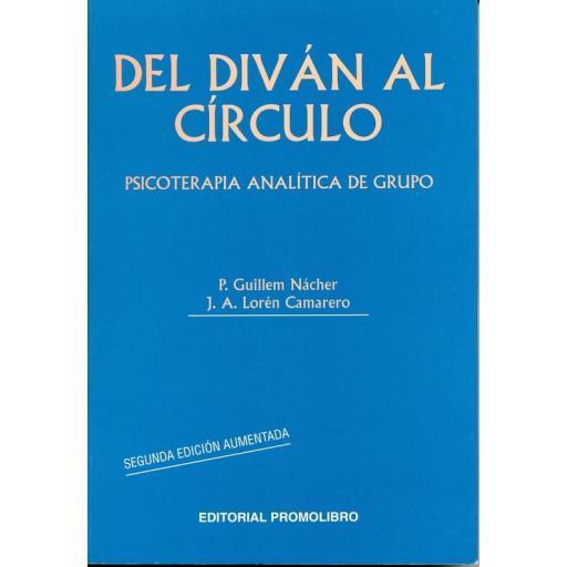 DEL DIVÁN AL CÍRCULO. PSICOTERAPIA ANALÍTICA DE GRUPO (2ª ed.)