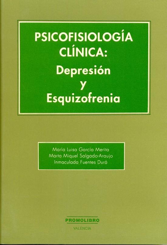 PSICOFISIOLOGÍA CLÍNICA: DEPRESIÓN Y ESQUIZOFRENIA