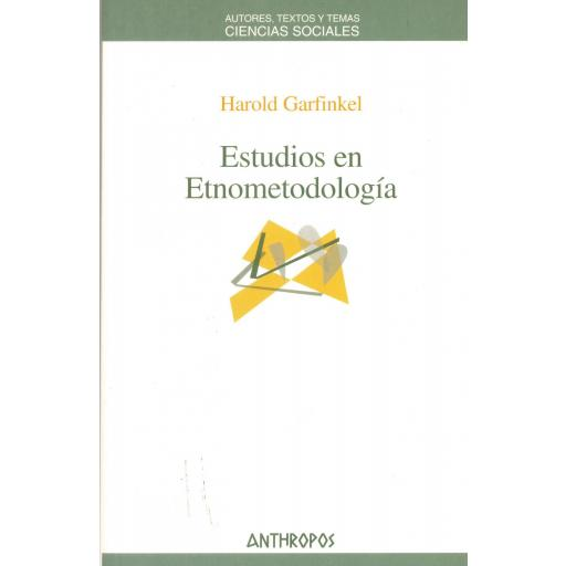 ESTUDIOS EN ETNOMETODOLOGÍA. Garfinkel, H.