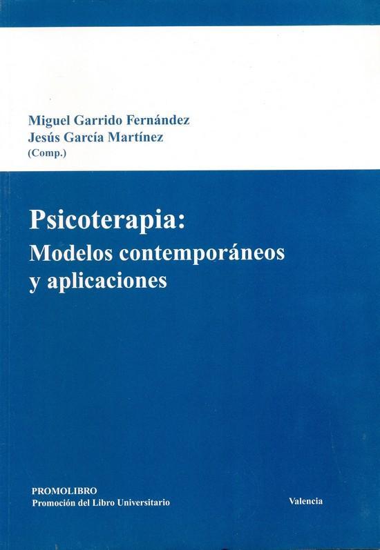 PSICOTERAPIA: MODELOS CONTEMPORÁNEOS Y APLICACIONES