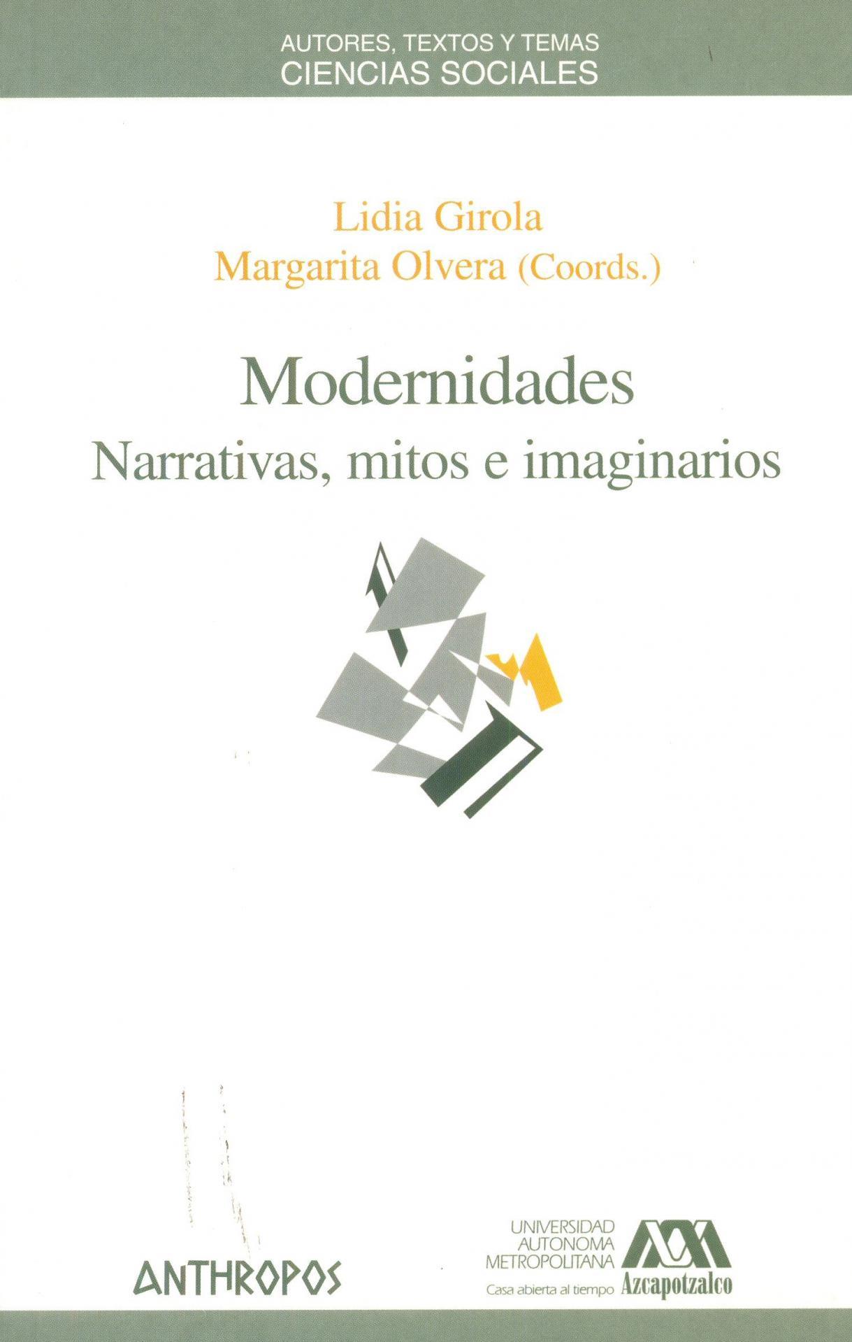 MODERNIDADES. Narrativas, mitos e imaginarios. Girola, L.