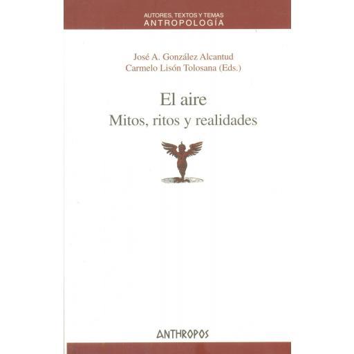 EL AIRE. MITOS, RITOS Y REALIDADES.  González Alcantud, JA.