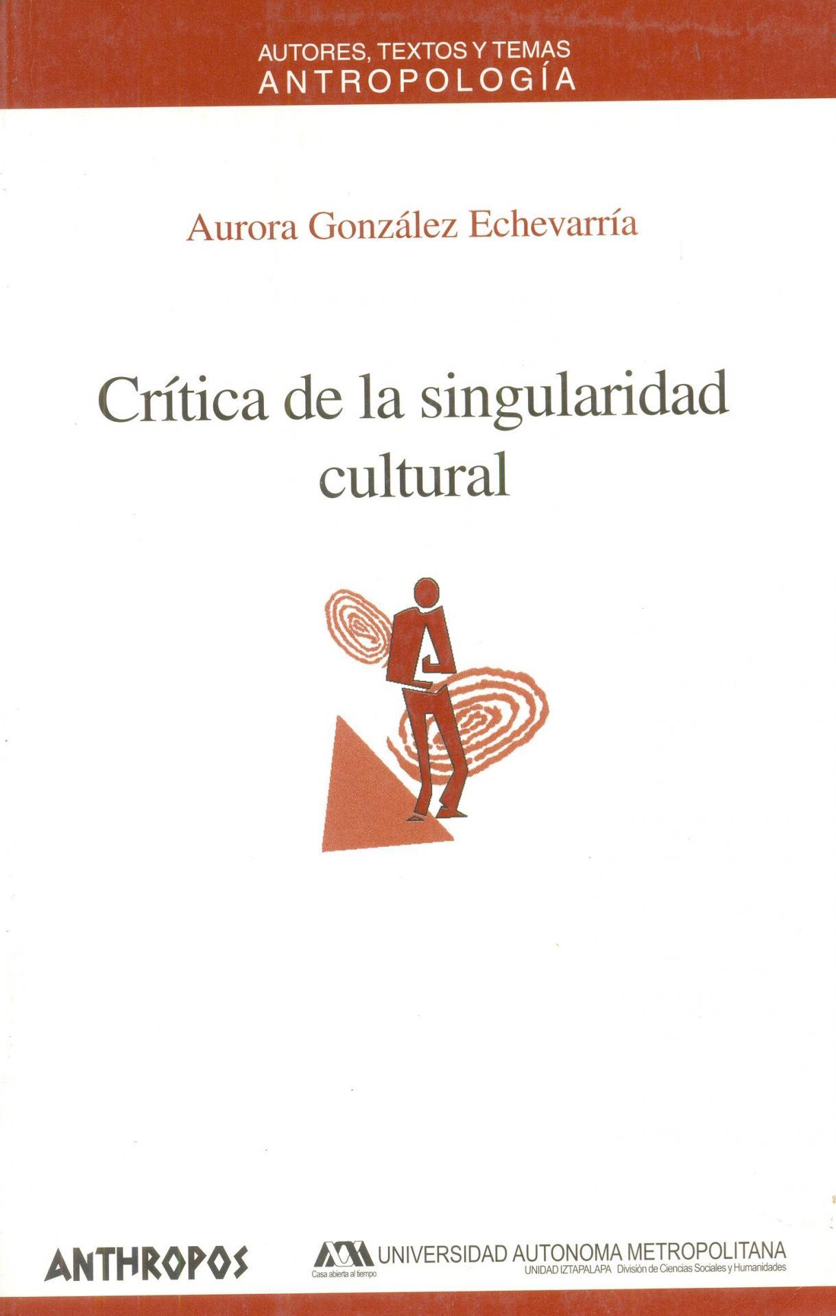 CRÍTICA DE LA SINGULARIDAD CULTURAL. González Echevarría, A.