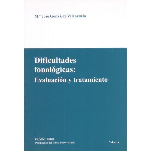 DIFICULTADES FONOLÓGICAS: Evaluación y tratamiento. González, Mª José.