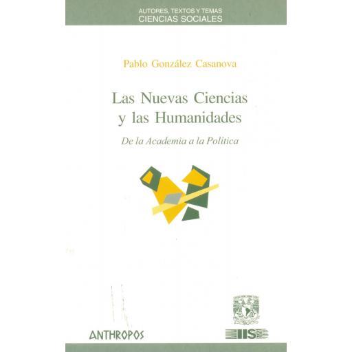 LAS NUEVAS CIENCIAS Y LAS HUMANIDADES. De la academia a la Política. González, P.