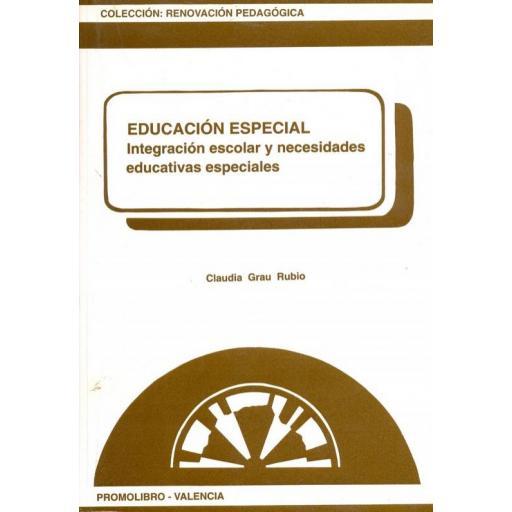 EDUCACIÓN ESPECIAL. INTEGRACIÓN ESCOLAR Y NECESIDADES EDUCATIVAS ESPECIALES