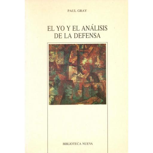 EL YO Y EL ANÁLISIS DE LA DEFENSA. Gray, P. [0]