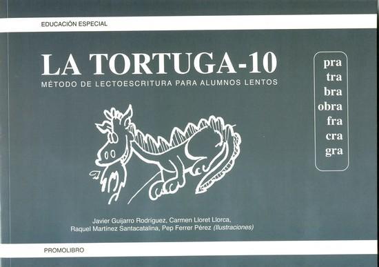 LA TORTUGA-10 (pra,tra,bra,obra,fra,cra,gra). Método de lectoescritura para alumnos lentos.