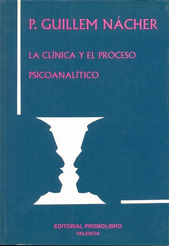 LA CLÍNICA Y EL PROCESO PSICOANALÍTICO