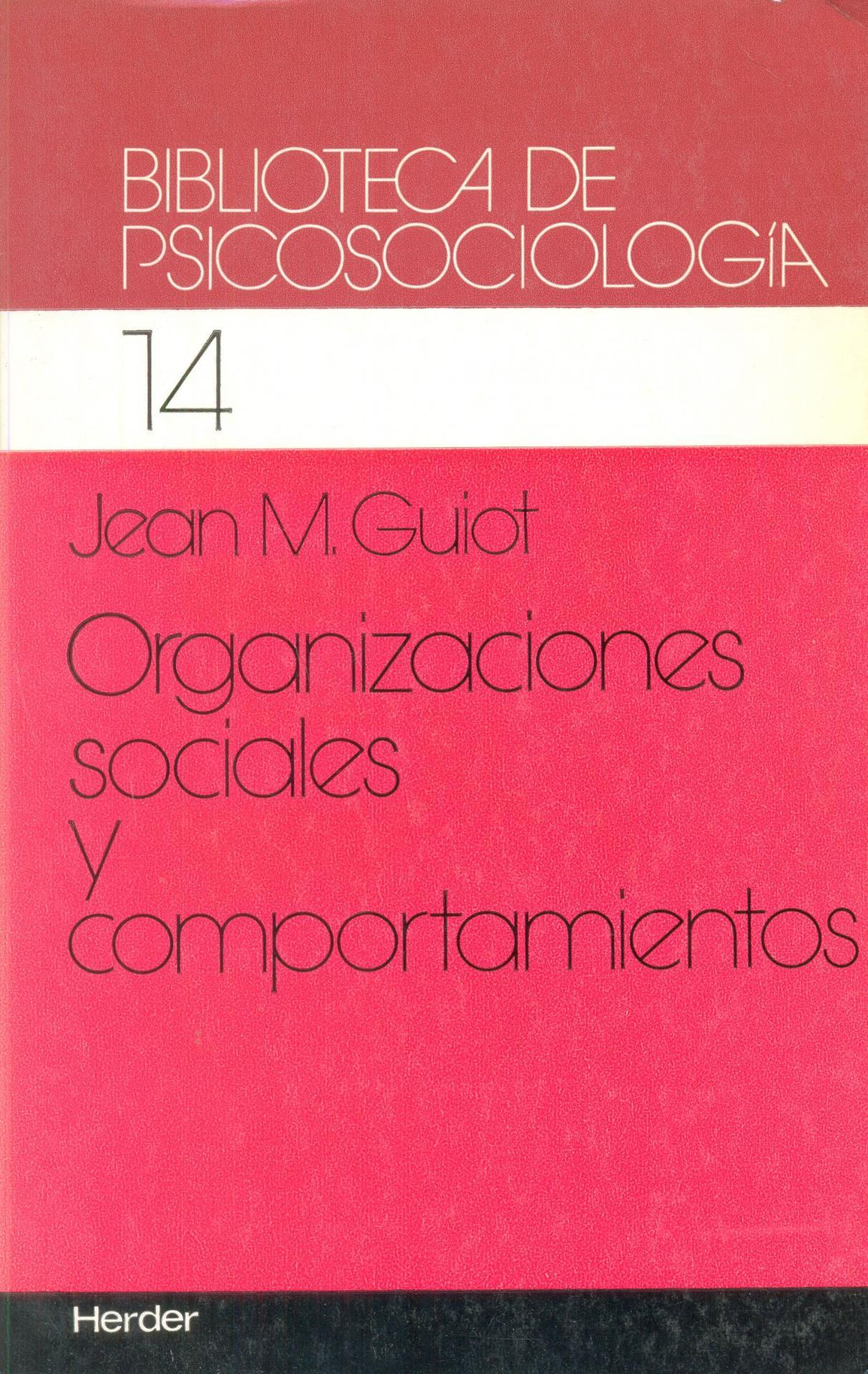ORGANIZACIONES SOCIALES Y COMPORTAMIENTOS. Guiot, J.M.