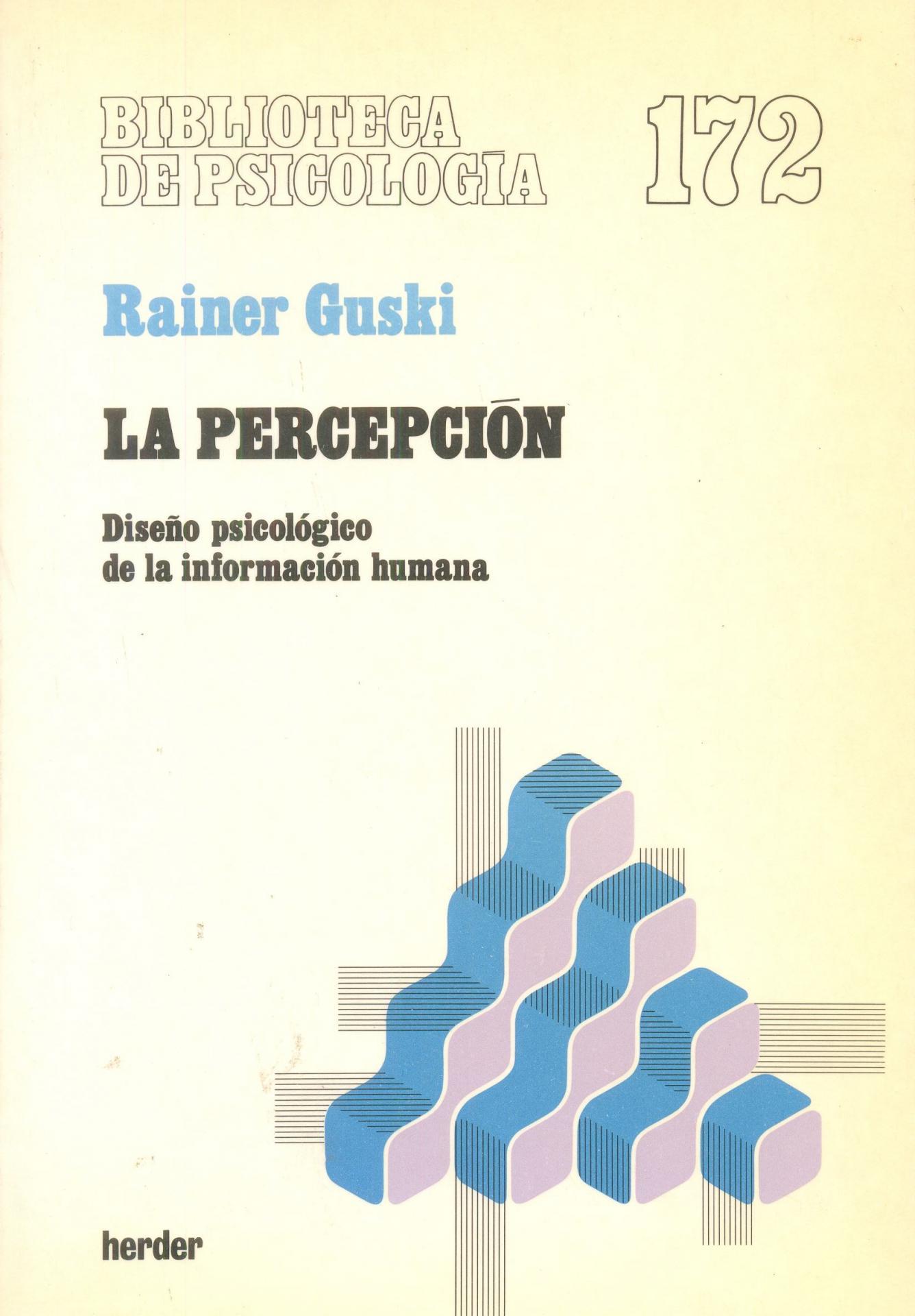 LA PERCEPCIÓN. Diseño psicológico de la información humana. Guski, R.
