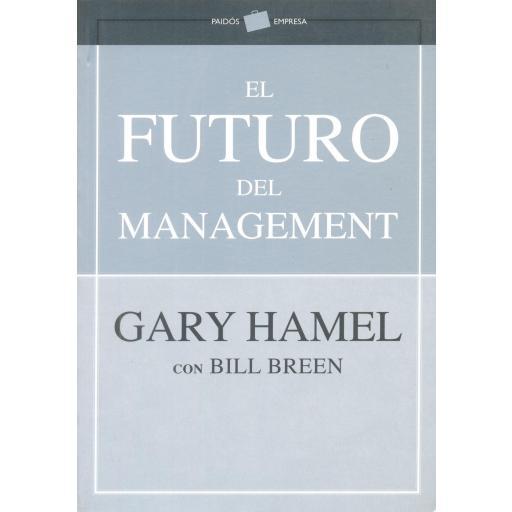EL  FUTURO DEL MANEGEMENT. Hamel, G.