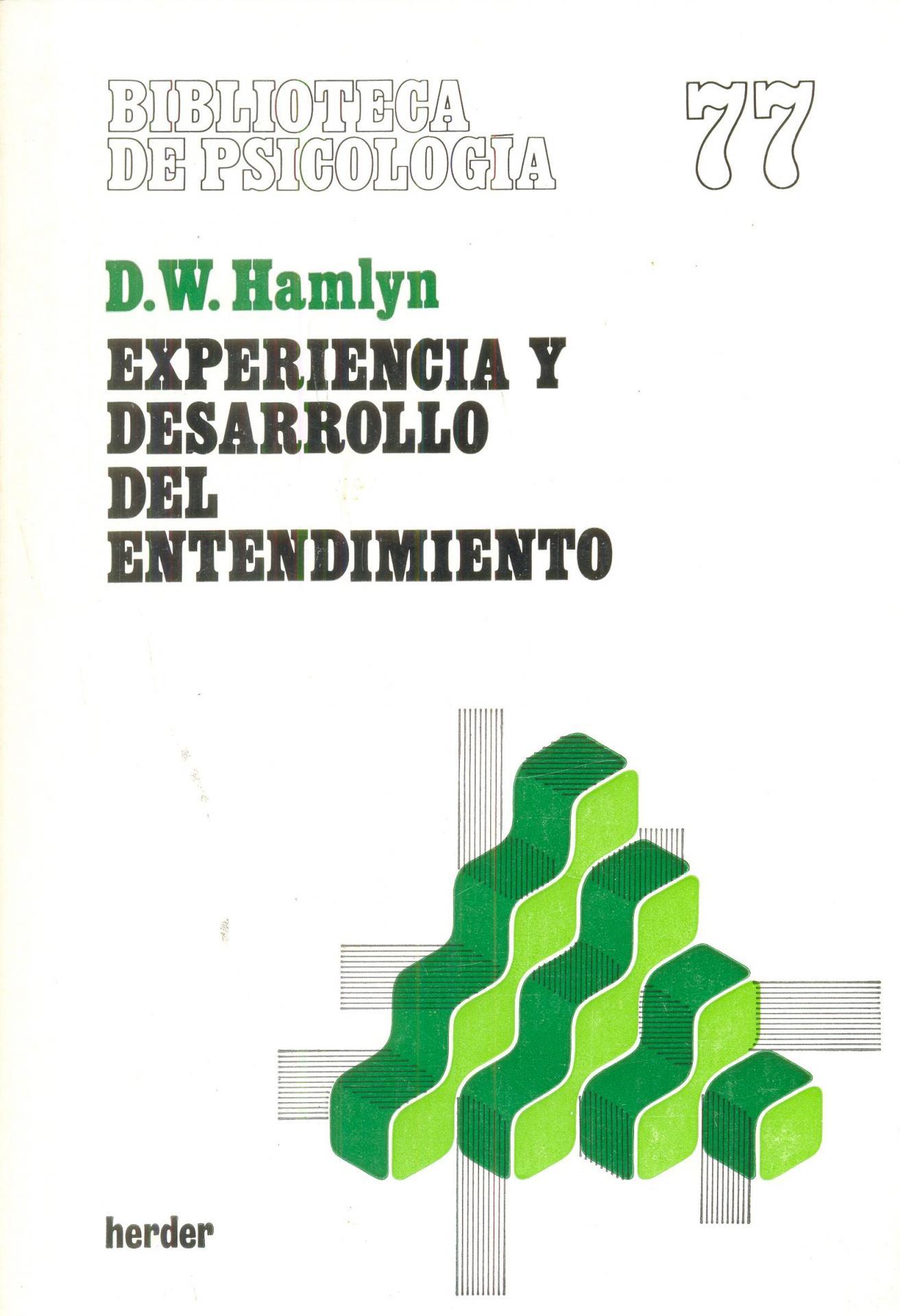 EXPERIENCIA Y DESARROLLO DEL ENTENDIMIENTO. Hamlyn, D.W.