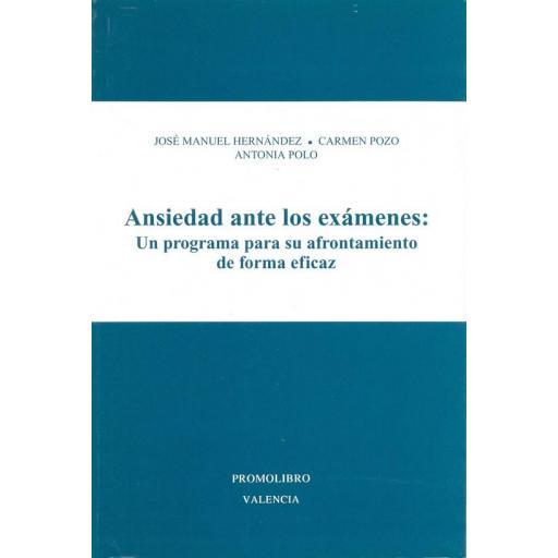 ANSIEDAD ANTE LOS EXÁMENES: UN PROGRAMA PARA SU AFRONTAMIENTO DE FORMA EFICAZ