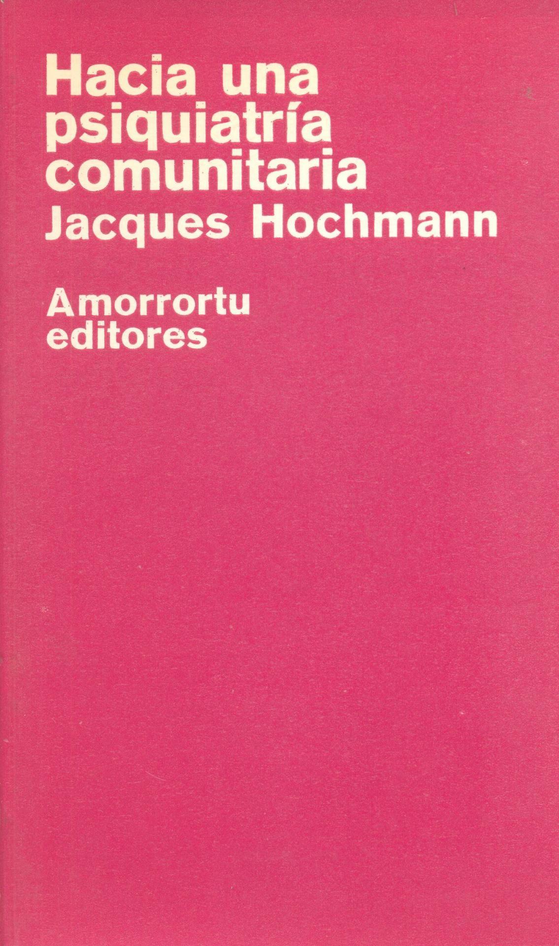 HACIA UNA PSIQUIATRÍA COMUNITARIA. Hochmann, J.