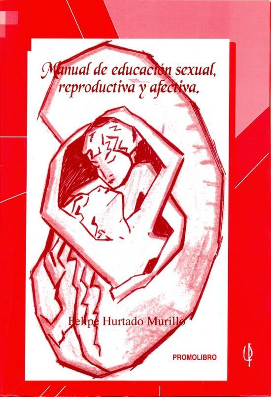 MANUAL DE EDUCACIÓN SEXUAL, REPRODUCTIVA Y AFECTIVA