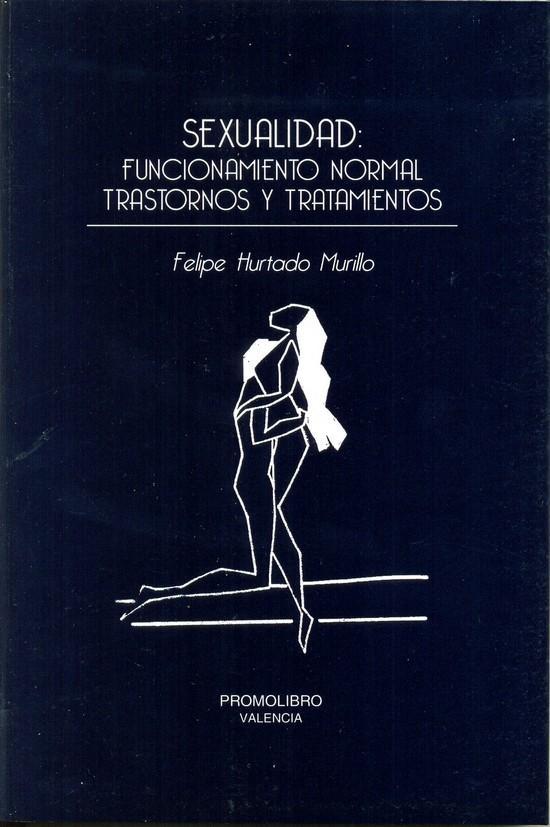 SEXUALIDAD: FUNCIONAMIENTO NORMAL, TRASTORNOS Y TRATAMIENTOS