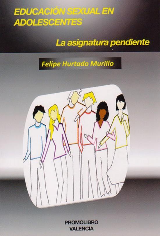 EDUCACIÓN SEXUAL EN ADOLESCENTES. LA ASIGNATURA PENDIENTE