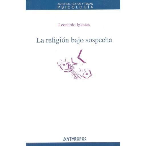 LA RELIGIÓN BAJO SOSPECHA. Iglesias, L.