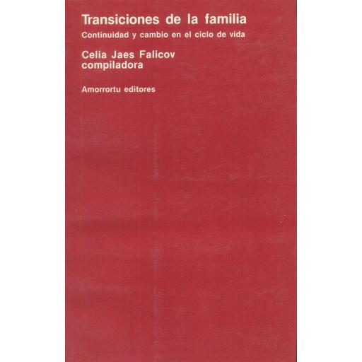 TRANSICIONES DE LA FAMILIA. Continuidad y cambio en el ciclo de la vida. Jaes, C.
