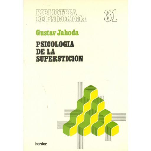 PSICOLOGÍA DE LA SUPERSTICIÓN. Jahoda, G.